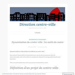 Dynamisation du centre-ville : les outils du maire – Direction centre-ville