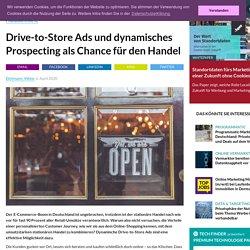 Drive-to-Store Ads und dynamisches Prospecting als Chance für den Handel