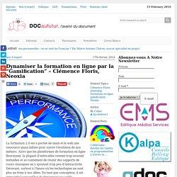 """Dynamiser la formation en ligne par la """"Gamification"""" - Clémence Floris, Neoxia"""