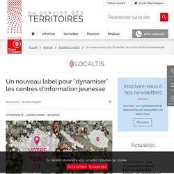 """Un nouveau label pour """"dynamiser"""" les centres d'information jeunesse"""
