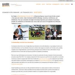 DYNAMISER VOTRE SEMINAIRE : LES TENDANCES 2015 - Eurosites