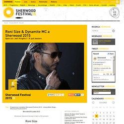 Roni Size & Dynamite Mc A Sherwood 2015 - Sherwood - La migliore alternativa