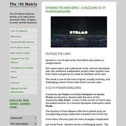 Dynamo The Web Series - A Dazzling Sci-Fi Phantasmagoria — The 7th Matrix