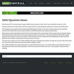 Delhi Dynamos Transfer News & Updates at Blamefootball.com