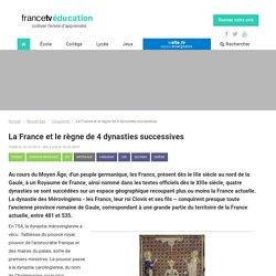 La France et le règne de 4 dynasties successives - Francetv Éducation