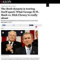 The Bush dynasty is tearing itself apart: What George H.W. Bush vs. Dick Cheney is really about