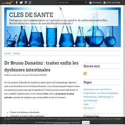 Dr Bruno Donatini : traiter enfin les dysbioses intestinales - CLES DE SANTE