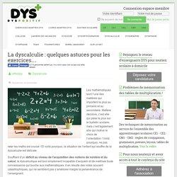 La dyscalculie : quelques astuces pour les exercices… - Troubles DYS