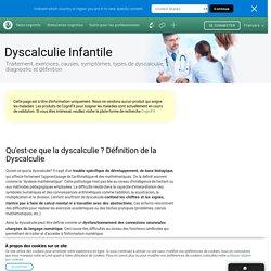 Combattre la dyscalculie: traitement, exercices, causes, symptômes, types, évaluation et définition