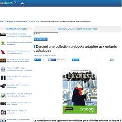Dyscool une collection d'ebooks adaptée aux enfants dyslexiques