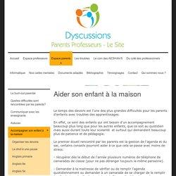 Dyscussions - Accompagner son enfant à la maison