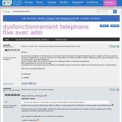 dysfonctionnement telephone fixe avec adsl - Forum Ariase.com