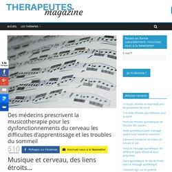 Des médecins prescrivent la musicotherapie pour les dysfonctionnements du cerveau les difficultes d'apprentissage et les troubles du sommeil - Therapeutes magazine