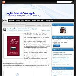Les 5 dysfonctionnements d'une équipe - Agile, Lean et Compagnie