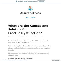 What are the Causes and Solution for Erectile Dysfunction? – Assurewellness