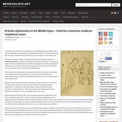 Erectile dysfunction in the Middle Ages – historian examines medieval impotence cases