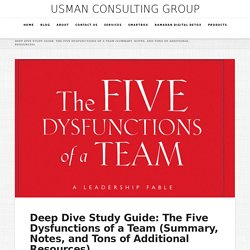 Deep Dive Study Guide: The Five Dysfunctions of a Team (Summary, Notes, and Tons of Additional Resources) – Usman Consulting Group