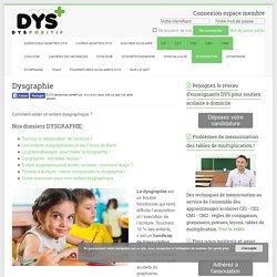 Dysgraphie - Comment aider un enfant dysgraphique ?