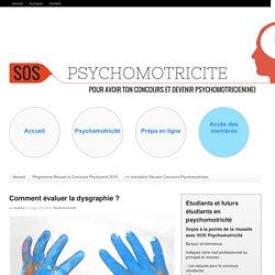 Comment évaluer la dysgraphie ? - SOS Psychomotricité