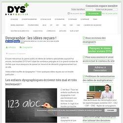 Dysgraphie : les idées reçues ! - Troubles DYS