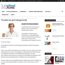 Troubles du goût (dysgueusie) - Actualités Médicales Quotidienne