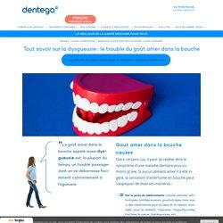 Dysgueusie : Goût amer dans la bouche - Causes, traitements - Dentego