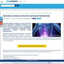 Dyskoliza ozonowa w leczeniu dyskopatii lędźwiowej - Tourmedica.pl