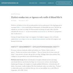 Dyslexi orsakas inte av ögonen och varför d ibland blir b