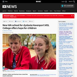 New WA school for dyslexia Havenport MSL College offers hope for children
