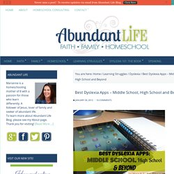 Best Dyslexia Apps - Middle School, High School and Beyond - Abundant Life