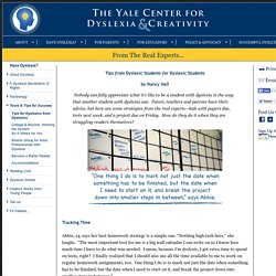 Tips from Dyslexic Students for Dyslexic Students * The Yale Center For Dyslexia & Creativity