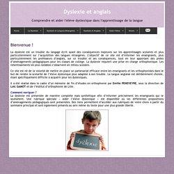 Dyslexie et Anglais : Bienvenue !