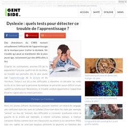 Dyslexie : quels tests pour détecter ce trouble de l'apprentissage ?