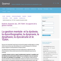 dyspraxie, dys… EIP, TDAH : les apports de la gestion mentale.