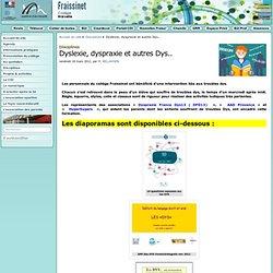 Dyslexie, dyspraxie et autres Dys.. - Collège Fraissinet