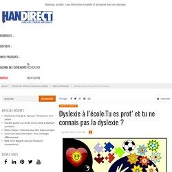 Dyslexie à l'école:Tu es prof' et tu ne connais pas la dyslexie ?