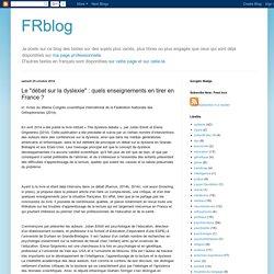 """Le """"débat sur la dyslexie"""" : quels enseignements en tirer en France ?"""