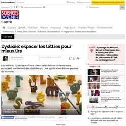 Dyslexie: espacer les lettres pour mieux lire