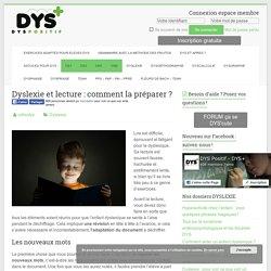 Dyslexie et lecture : comment la préparer ? - Dys-positif.fr Astuces pour DYS +