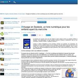 Voyage en Dyslexie, un livre numérique pour les enfants ayant du mal à lire