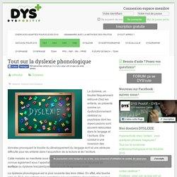 Tout sur la dyslexie phonologique - Dys-positif.fr Astuces pour DYS +