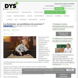 La dyslexie, un problème de posture ? - Troubles DYS