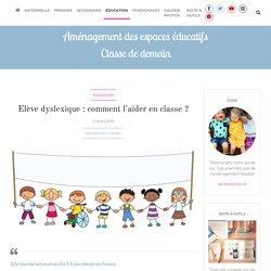 Elève dyslexique : comment l'aider en classe ?