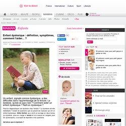 Enfant dyslexique : définition, symptômes, comment l'aider... ? - Maman