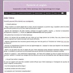 Aider l'élève Dyslexique : Conseils pouvant être donnés aux enseignants
