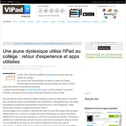 Une jeune dyslexique utilise l'iPad au collège : retour d'experience et apps utilisées - iPad mini, iPad Air, iPad 2 en France avec VIPad