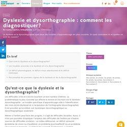Dyslexie et dysorthographie : comment les diagnostiquer? - Défis particuliers