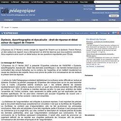 Dyslexie, dysorthographie et dyscalculie : droit de réponse et débat autour du rapport de l'Inserm