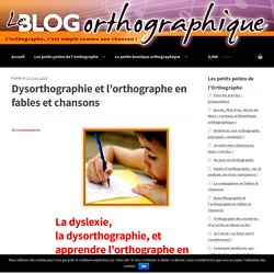 Dysorthographie : apprendre l'orthographe en chansons