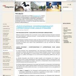 L'élève dyslexique / dysorthographique et l'apprentissage d'une langue étrangère - Cap Intégration Genève